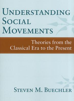 Understanding Social Movements By Buechler, Steven M.